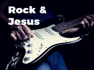 Rock and Jesus