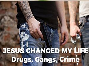 Jesus-Changed-My-Life-DRUGS-GANGS-CRIME-1024x576